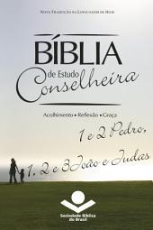 Bíblia de Estudo Conselheira – 1 e 2Pedro, 1, 2 e 3João e Judas: Acolhimento • Reflexão • Graça