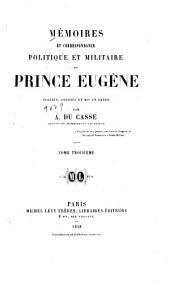 Mémoires et correspondance politique et militaire du prince Eugène: Volume3