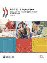 PISA 2015 Ergebnisse  Band I  Exzellenz und Chancengerechtigkeit in der Bildung PDF