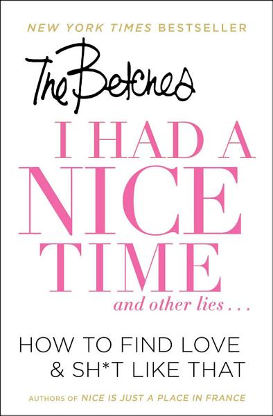 Download I Had a Nice Time And Other Lies    Book