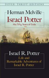 Israel Potter  His Fifty Years of Exile and Life and Remarkable Adventures of Israel R  Potter PDF