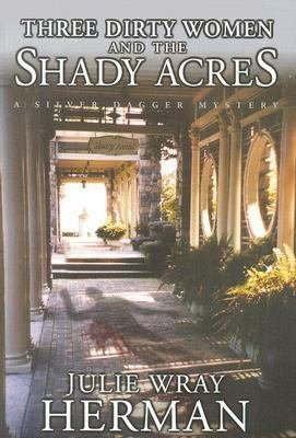 Download Three Dirty Women and the Shady Acres Book