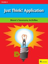 Just Think! Application - Gr 6: Bloom's Taxonomy Activities