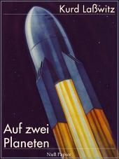 Auf zwei Planeten: Ungekürzte Ausgabe in zwei Büchern