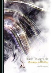 Bush Telegraph: Readings in Writing