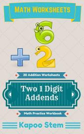 30 Addition Worksheets with Two 1-Digit Addends: Math Practice Workbook