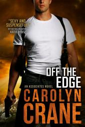 Off the Edge: a gritty, sexy romantic suspense spy novel!