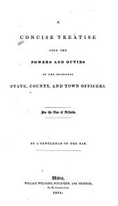 A Concise Treatise Upon the Powers and Duties of the Principal State, County, and Town Officers: For the Use of Schools
