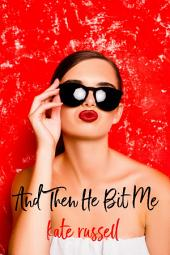 And Then He Bit Me (vampire, paranormal romance, romantic comedy)