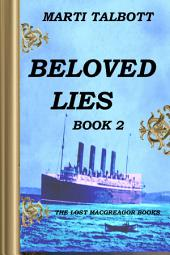 Beloved Lies Book 2: (The Lost MacGreagor Books)