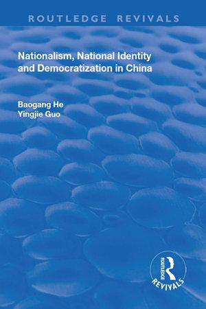 Nationalism  National Identity and Democratization in China PDF