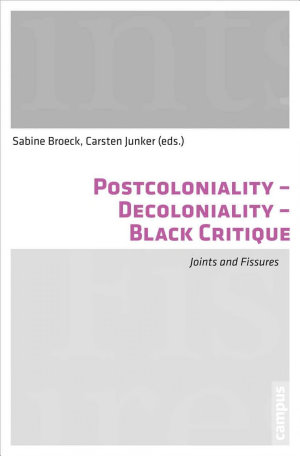 Postcoloniality   Decoloniality   Black Critique
