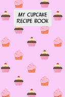My Cupcake Recipe Book: Cookbook with Recipe Cards for Your Cupcake Recipes
