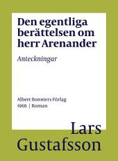 Den egentliga berättelsen om herr Arenander: Anteckningar