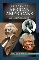 History of African Americans  Exploring Diverse Roots PDF