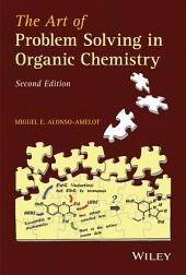 The Art of Problem Solving in Organic Chemistry: Edition 2