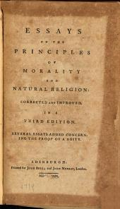 Essays on the Principles of Morality and Natural Religion: Several Essays Added Concerning the Proof of a Deity