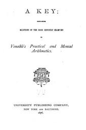 A Key: Containing Solutions of the More Difficult Examples in Venable's Practical and Mental Arithmetics
