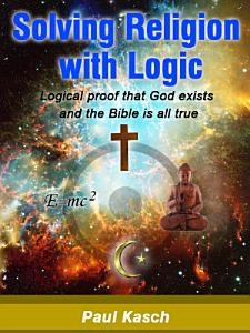 Solving Religion with Logic
