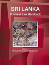 Sri Lanka Business Law Handbook: Strategic Information and Laws