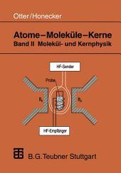 Atome — Moleküle — Kerne: Band II Molekül- und Kernphysik