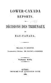 Lower Canada Reports: Volume 16