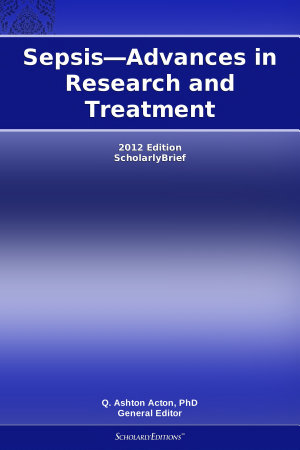 Sepsis   Advances in Research and Treatment  2012 Edition PDF
