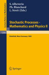 Stochastic Processes - Mathematics and Physics II: Proceedings of the 2nd BiBoS Symposium held in Bielefeld, West Germany, April 15-19, 1985