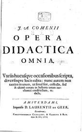 J. A[¬mos] Comenii Opera didactica omnia