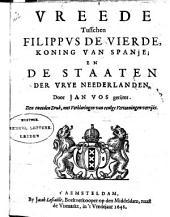 Vreede tusschen Filippvs de Vierde, koning van Spanje; en de Staaten der vrye Neederlanden