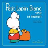 Petit Lapin Blanc veut sa maman