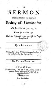 A Sermon Preached Before the Learned Society of Lincoln's-Inn, on January 30. 1732: ... By a Layman, Volume 6