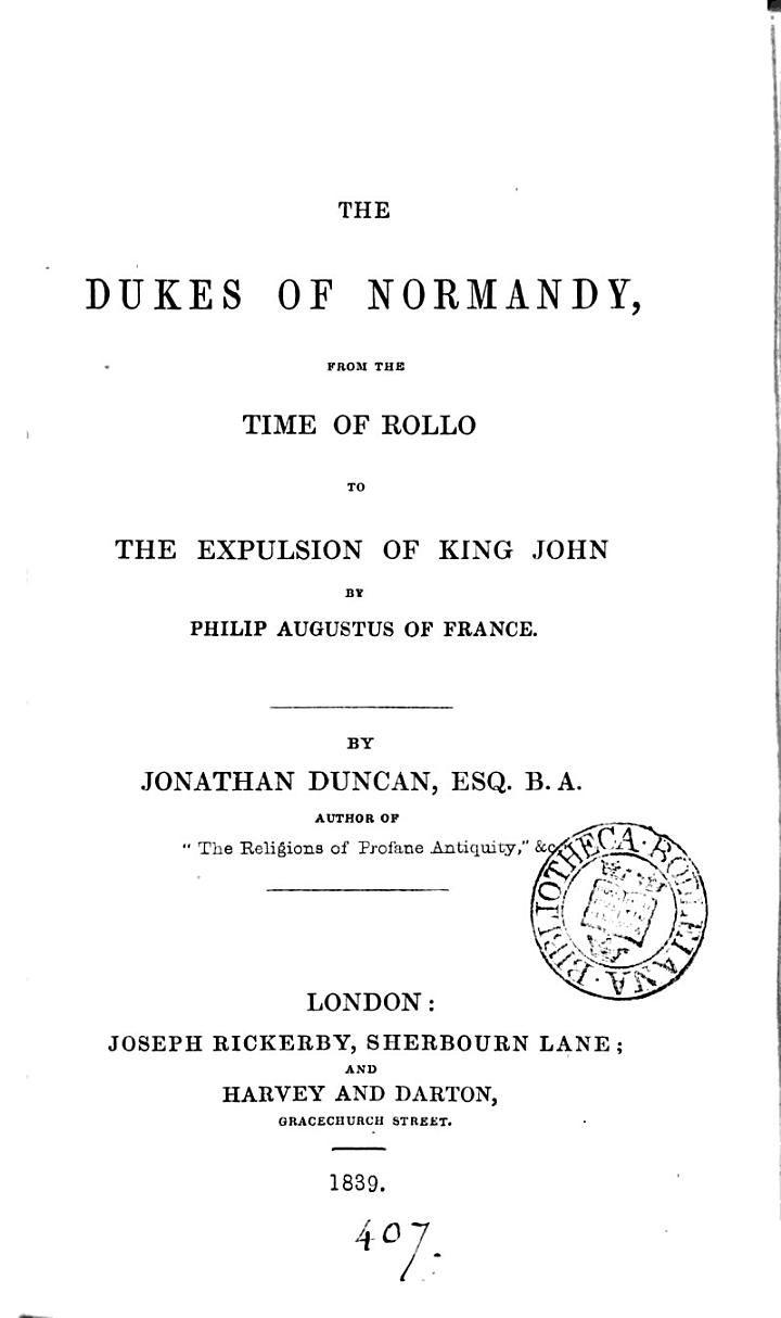 The dukes of Normandy, from the times of Rolls to the expulsion of king John