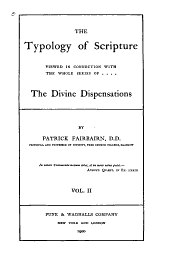 The Typology of Scripture: Viewed in Connection with the Whole Series of the Divine Dispensations, Volume 2