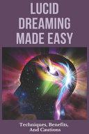 Lucid Dreaming Made Easy