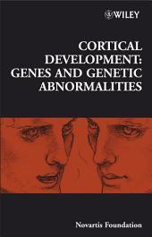 Cortical Development: Genes and Genetic Abnormalities