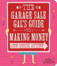 Garage Sale Gal s Guide to Making Money PDF