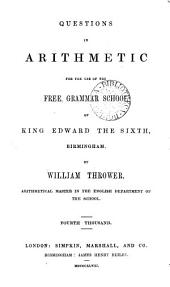 Questions in arithmetic for the use of the free grammar school of king Edward the sixth, Birmingham