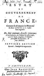 Estat et gouvernement de France: comme il est depuis la Majorité du Roy Louis XIV, à présent regnant