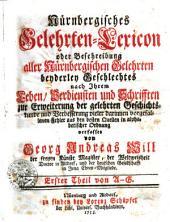 Nürnbergisches Gelehrten-Lexicon oder Beschreibung aller Nürnbergischen Gelehrten beyderley Geschlechtes nach Ihrem Leben...: A-G. Erster Theil, Teil 1