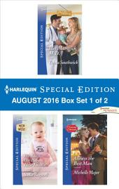 Harlequin Special Edition August 2016 Box Set 1 of 2: Her Maverick M.D.\His Badge, Her Baby...Their Family?\Always the Best Man