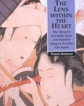 The Lens Within the Heart: The Western Scientific Gaze and Popular Imagery in Later Edo Japan