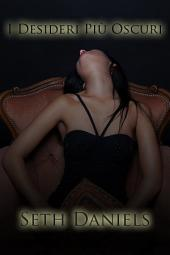 I Desideri più Oscuri: Una Fantasia Erotica BDSM