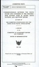 Correspondence Between the White House and Congress in the Proceedings Against John M. Quinn, David Watkins, and Matthew Moore as Part of the Committee Investigation Into the White House Travel Office Matter