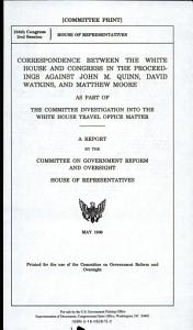 Correspondence Between the White House and Congress in the Proceedings Against John M  Quinn  David Watkins  and Matthew Moore as Part of the Committee Investigation Into the White House Travel Office Matter