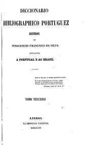 Diccionário bibliográphico portuguez: estudos, Volume 3