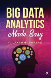Big Data Analytics Made Easy PDF