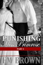 Punishing Miss Primrose, Part I: An Erotic Historical in the Red Chrysanthemum Series