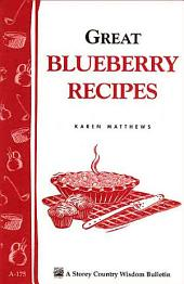 Great Blueberry Recipes: Storey Country Wisdom Bulletin A-175