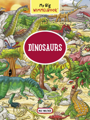 My Big Wimmelbook   Dinosaurs
